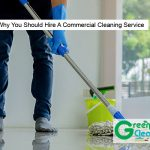5 Reasons Why You Should Hire A Commercial Cleaning Service